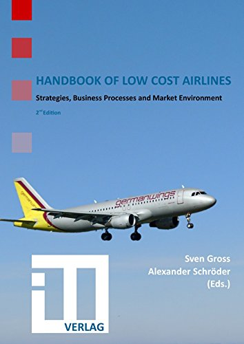 Handbook of Low Cost Airlines: Strategies, Business Processes and Market Environment (English Edition)