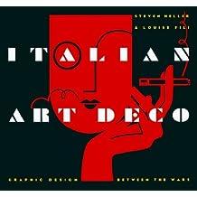 Italian Art Deco: Graphic Design Between the Wars by Steven Heller (1993-10-28)