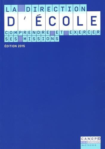 LA DIRECTION D ECOLE EDITION 2015 COMPRENDRE ET EXERCER SES MISSIONS par Demarcy - Claus