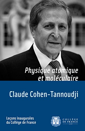 Physique atomique et moléculaire: Leçon inaugurale prononcée le mardi 11 décembre 1973