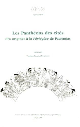 En ligne téléchargement gratuit Les Panthéons des cités: Des origines à la Périégèse de Pausanias pdf, epub