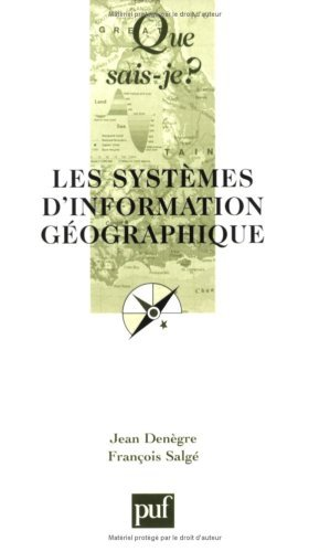 Les Systmes d'information gographique by Jean Dengre (2004-02-18)