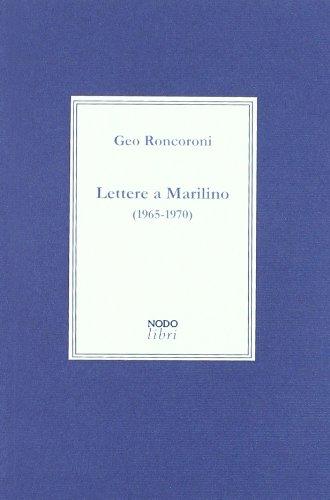 Lettere a Marilino (1965-1970) por Geo Roncoroni