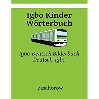Igbo Kinder Wörterbuch: Igbo-Deutsch Bilderbuch, Deutsch-Igbo (Igbo kasahorow)