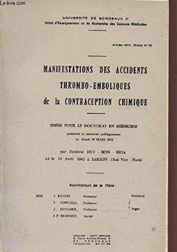 MANIFESTATIONS DES ACCIDENTS THROMBO-EMBOLIQUES DE LA CONTRACEPTION CHIMIQUE - THSE POUR LE DOCTORAT EN MEDECINE - ANNEE 1972 - THESE N° 49.