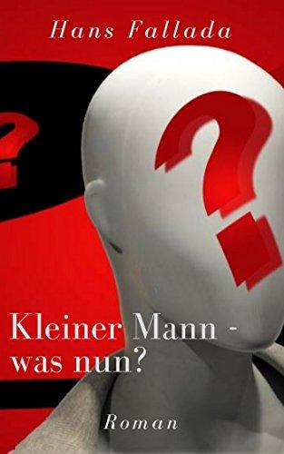 Kleiner Mann - was nun?: Roman