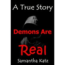 Demons Are Real: A True Story  (English Edition)