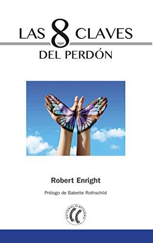 Las 8 claves del perdón por Robert Enright