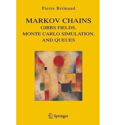 [(Markov Chains: Gibbs Fields, Monte Carlo Simulation and Queues)] [ By (author) Pierre Bremaud ] [February, 2001]
