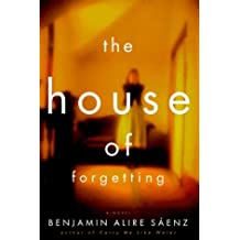 The House of Forgetting: A Novel by Benjamin Alire Saenz (1997-04-25)