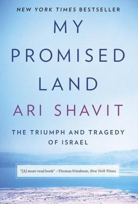 By Ari Shavit ( Author ) [ My Promised Land: The Triumph and Tragedy of Israel By Nov-2013 Hardcover (Von Ari Shavit)