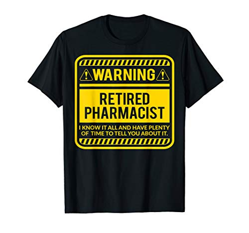f82f14704 Retirement Gifts Retirement Party Warning Retired Pharmacist T-Shirt