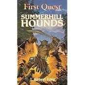 Summerhill Hounds (First Quest Adventure Series , No 4)