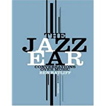 The Jazz Ear: Conversations over Music by Ben Ratliff (2008-11-11)