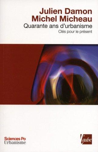 Quarante ans d'urbanisme par Julien Damon