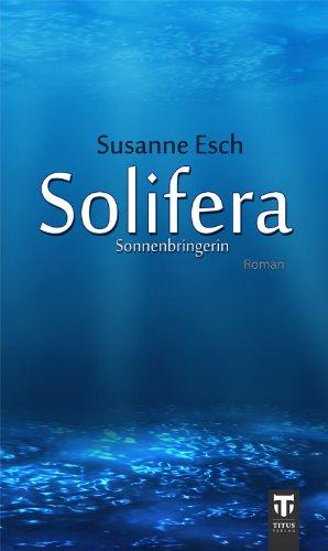 Buchseite und Rezensionen zu 'Solifera: Sonnenbringerin' von Susanne Esch