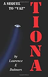 Tiona (a sequel to Vaz): Volume 2 by Laurence E Dahners (2015-01-25)
