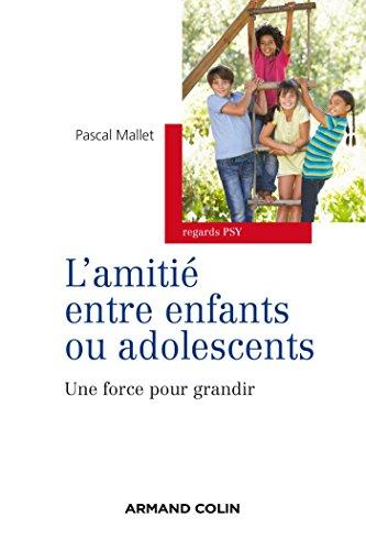 L'amitié entre enfants ou adolescents - Une force pour grandir par Pascal Mallet