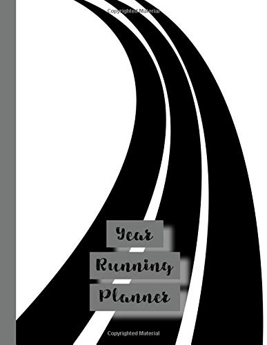 Year Running planner: Runner planner diary for all your training logs - black and white race track por Sport and Exercise Journals