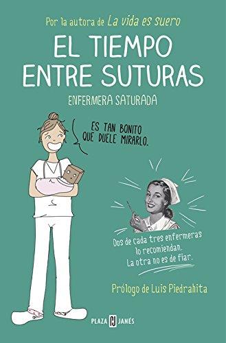 El tiempo entre suturas (OBRAS DIVERSAS) por Enfermera Saturada
