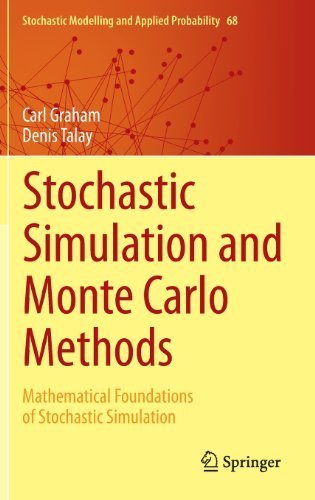 Stochastic Simulation and Monte Carlo Methods: Mathematical Foundations of Stochastic Simulation (Stochastic Modelling and Applied Probability) 2013 edition by Graham, Carl, Talay, Denis (2013) Hardcover