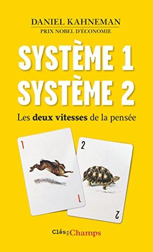 Système 1 / Sytème 2 : les 2 vitesses de la pensée