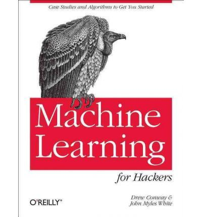 (MACHINE LEARNING FOR HACKERS) BY [WHITE, JOHN MYLES](AUTHOR)PAPERBACK par John Myles White
