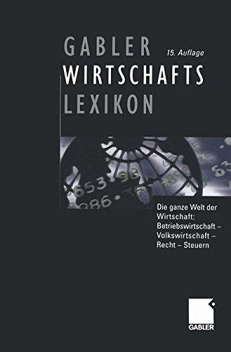 Gabler Wirtschaftslexikon: Die ganze Welt der Wirtschaft: Betriebswirtschaft, Volkswirtschaft, Recht und Steuern