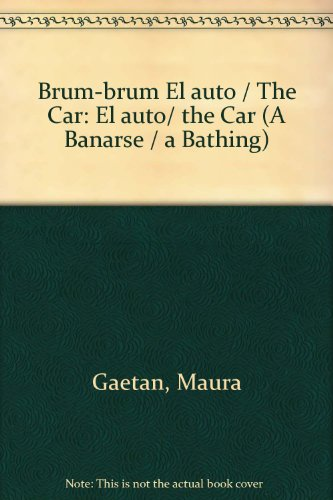 Brum-brum El auto/The Car: El auto/the Car (A banarse/A bathing) por Maura Gaetan