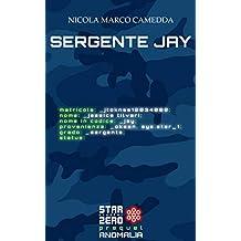 """Sergente Jay: Racconto """"Anomalia Prequel"""" (Star Cluster Zero - Ammasso Stellare Zero)"""