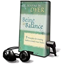 Being in Balance: 9 Principles for Creating Habits to Match Your Desires Library Edition