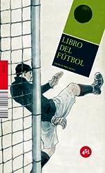 Libro del futbol / Soccer Book: Y Otros Juegos De Pelota / and Other Ball Games (451.zip)