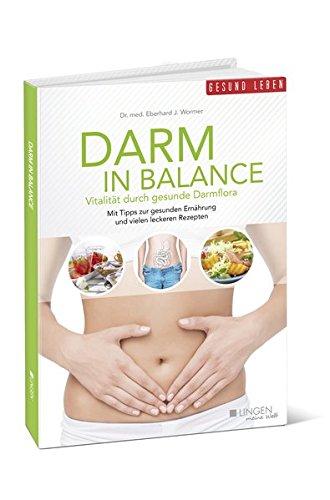 Darm in Balance: Vitalität durch gesunde Darmflora (Meine Welt)