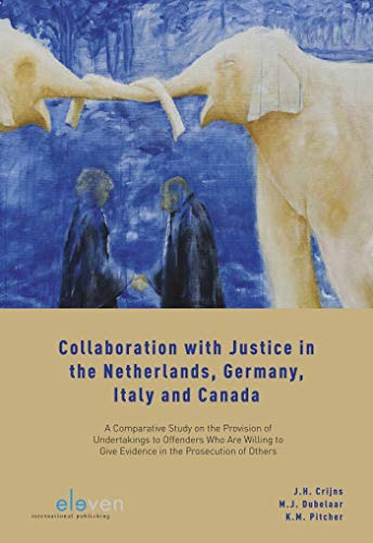 Collaboration with Justice in the Netherlands, Germany, Italy and Canada (Dutch Edition) por J.H. Crijns