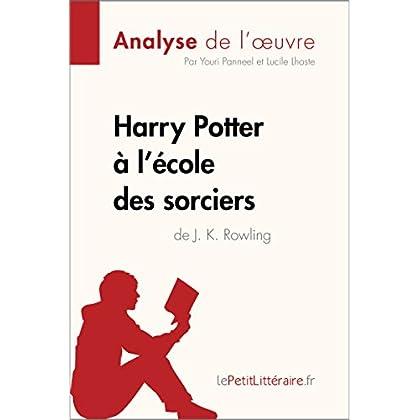 Harry Potter à l'école des sorciers de J. K. Rowling (Analyse de l'oeuvre): Comprendre la littérature avec lePetitLittéraire.fr (Fiche de lecture)