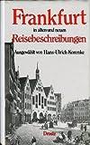 Frankfort In Alten and Neuen Reisebeschreibungen