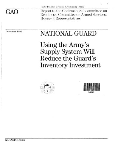 National Guard: Using the Army's Supply System Will Reduce the Guard's Inventory Investment (Guard National States United)