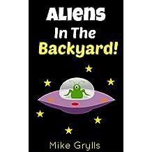 Books For Kids: Aliens in the Backyard!: Bedtime Stories For Kids Ages 3-8 (Kids Books - Bedtime Stories For Kids - Children's Books - Free Stories) (English Edition)