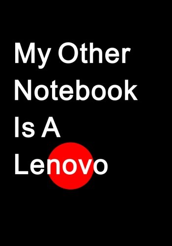 My Other Notebook Is A Lenovo - Notebook (7 x 10 Inches): A Classic Ruled/Lined Notebook/Journal To Write In For Lenovo ThinkPad Users