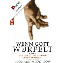 Wenn Gott würfelt: oder Wie der Zufall unser Leben bestimmt (German Edition)