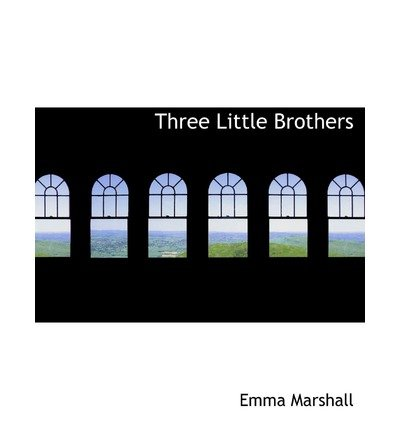 [(Three Little Brothers)] [Author: Emma Marshall] published on (August, 2008)