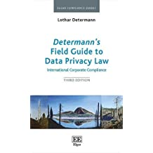 Determann's Field Guide to Data Privacy Law: International Corporate Compliance (Elgar Compliance Guides, Band 1)