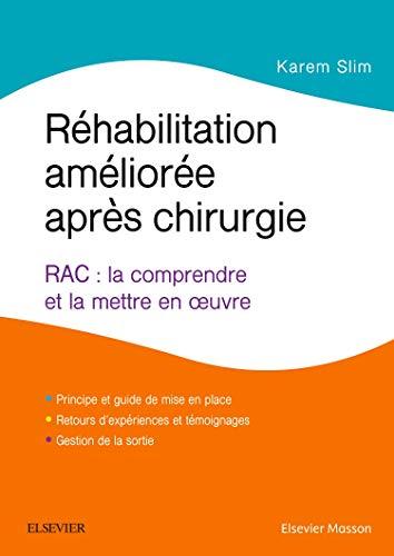 Réhabilitation améliorée après chirurgie: RAC : la comprendre et la mettre en oeuvre par Karem Slim