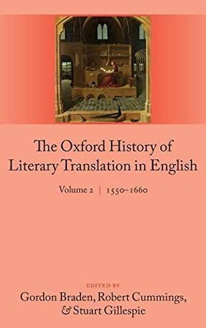 Oxford History of Literary Translation in English: Volume 2 1550-1660