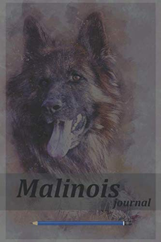 malinois journal: Belgian Malinois noteBook for Training and Writing Notes Blank Lined Journal Notebook Diary ,malinois…
