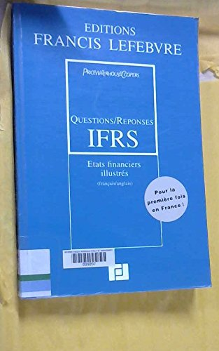 Questions/Rponses IFRS : Etats financiers illustrs, dition bilingue franais-anglais