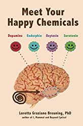 Meet Your Happy Chemicals: Dopamine, Endorphin, Oxytocin, Serotonin