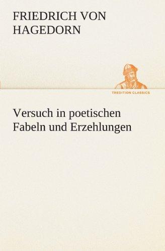 Versuch in poetischen Fabeln und Erzehlungen (TREDITION CLASSICS)