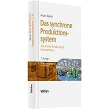 Das synchrone Produktionssystem: Just-in-time für das ganze Unternehmen
