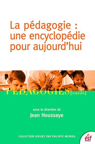 Lire un La Pédagogie : une encyclopédie pour aujourd'hui pdf